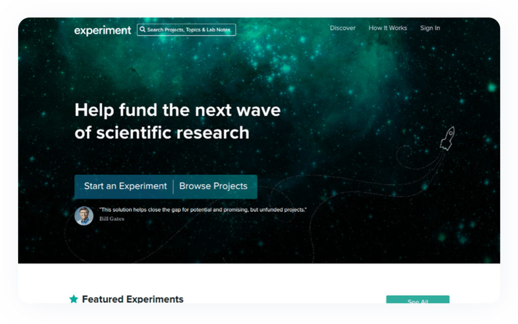 Fund the next wave of scientific research with Experiment's fundraising website.