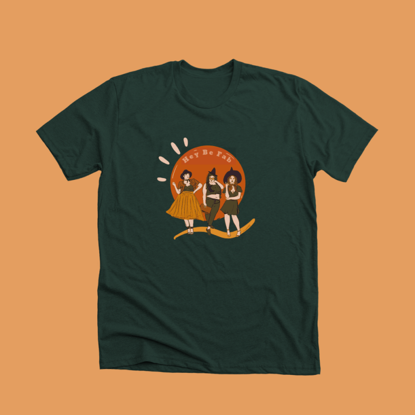 hey be fab witches t-shirt campaign on bonfire.com