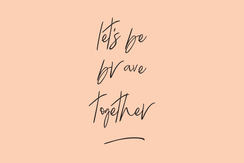 Let's Be Brave Together adoption quote
