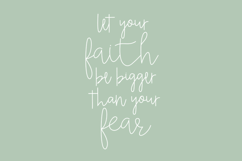 17. Let Your  Faith Be Bigger Than Your Fear adoption saying