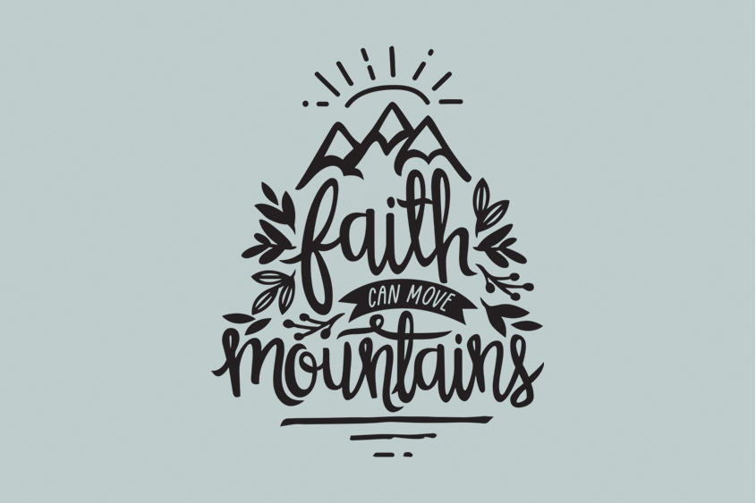 Faith Can Move Mountains adoption saying