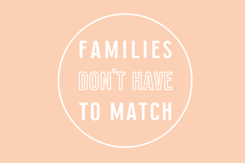 Families Don't Have to Match adoption saying