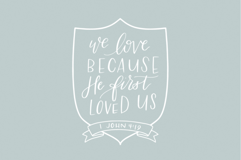 We Love Because He First Loved Us adoption quote