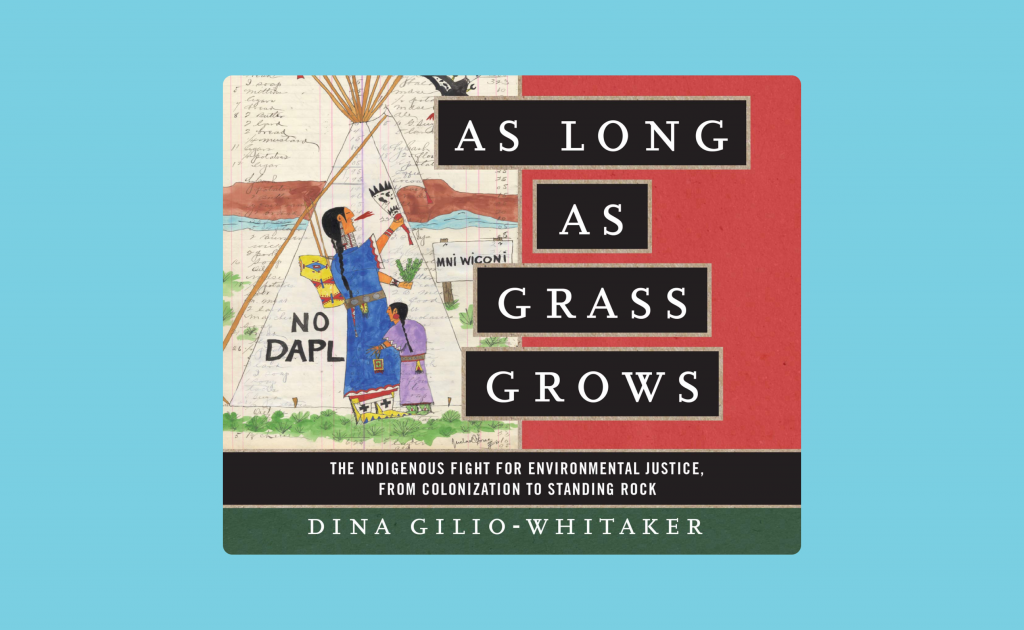 The As Long As Grass Grows book by Dina Gilio-Whitaker.
