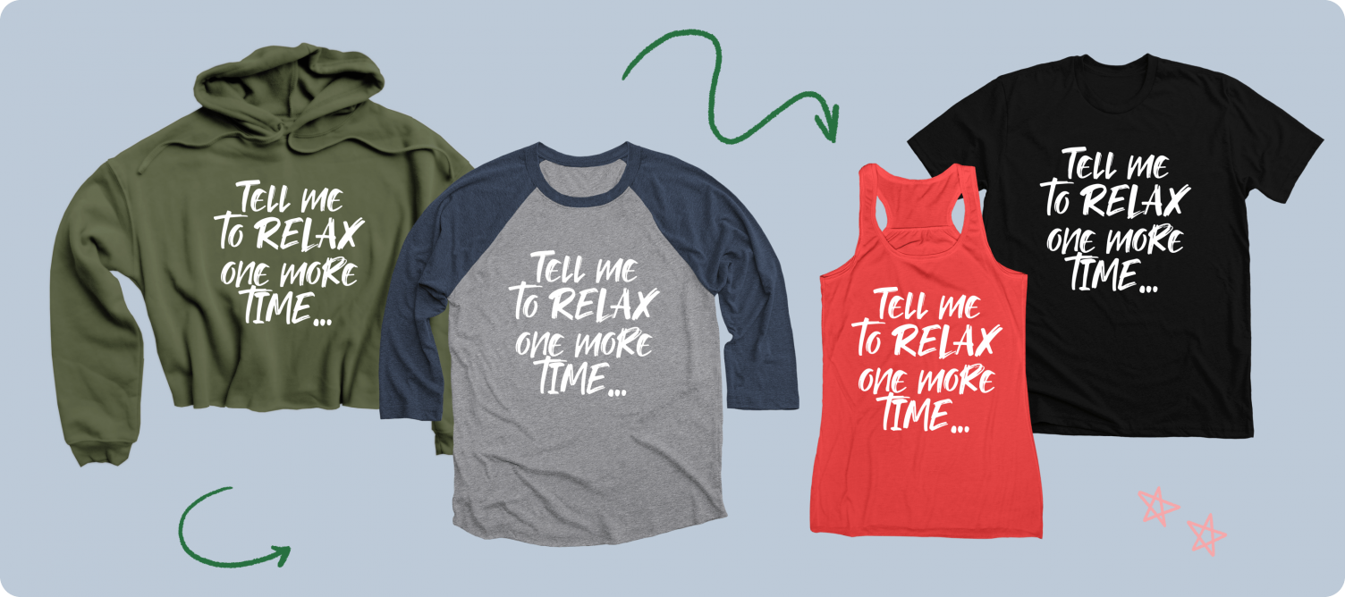 Tell Me to Relax One More Time...merch from the famous TikToker Meredith Mason.